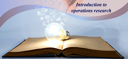 Course Image Introduction to Operations Research  - Fall Semester - 2018/2019